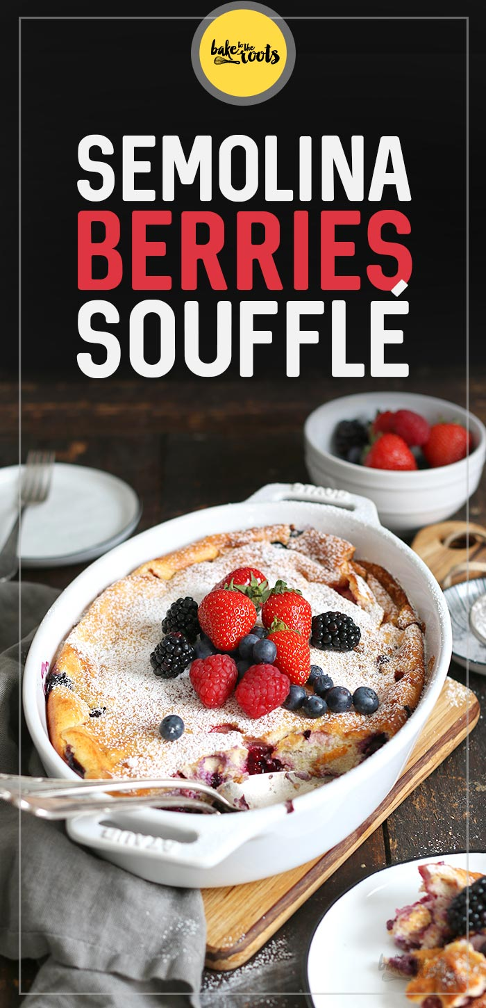Semolina Berries Soufflé | Bake to the roots