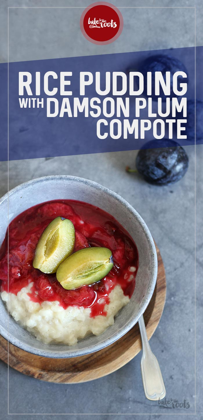 Rice Pudding with Damson Plum Compote | Bake to the roots