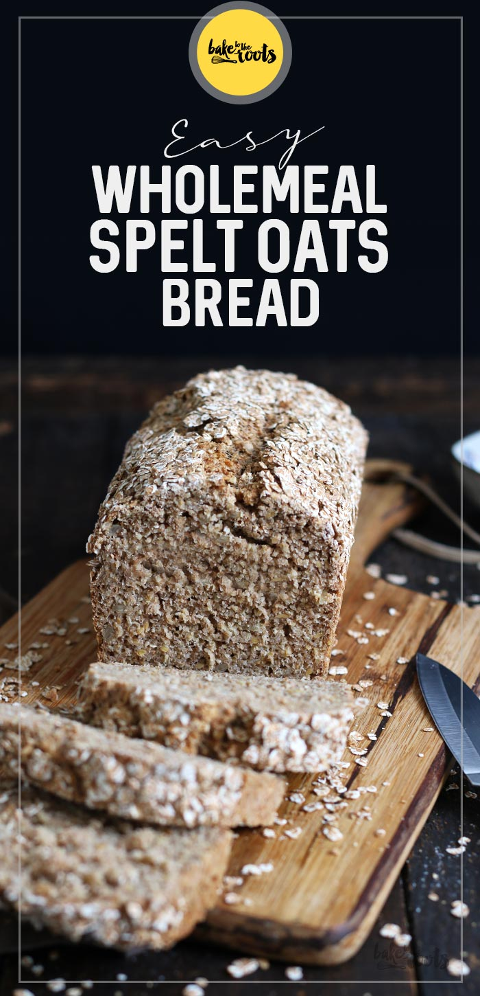 Easy Wholemeal Spelt Oats Bread | Bake to the roots