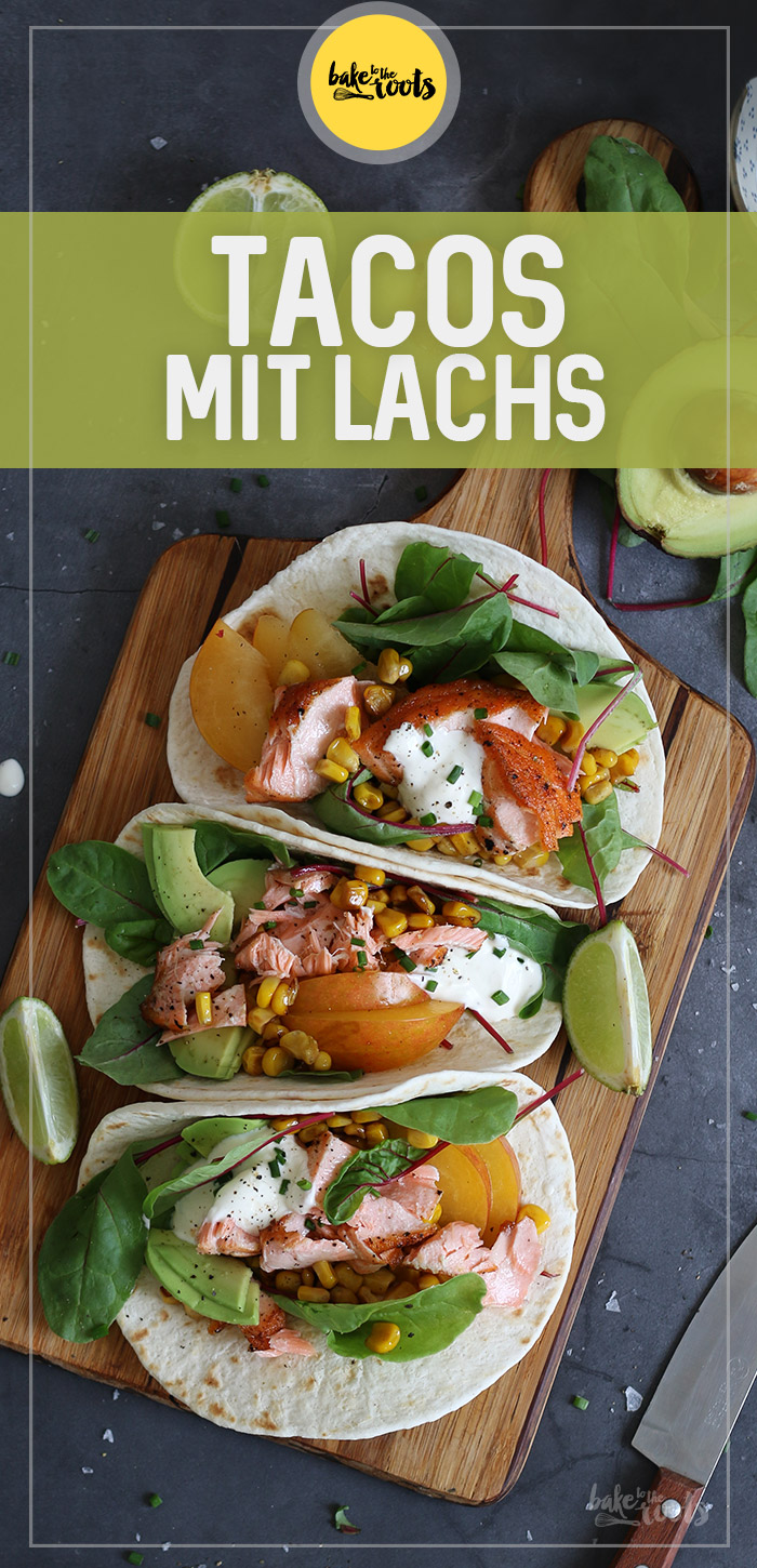 Tacos mit Lachs | Bake to the roots
