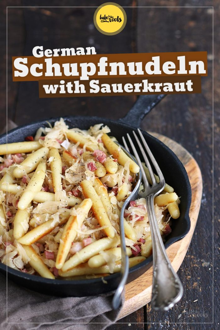 German Schupfnudeln (Potato Noodles) with Sauerkraut | Bake to the roots