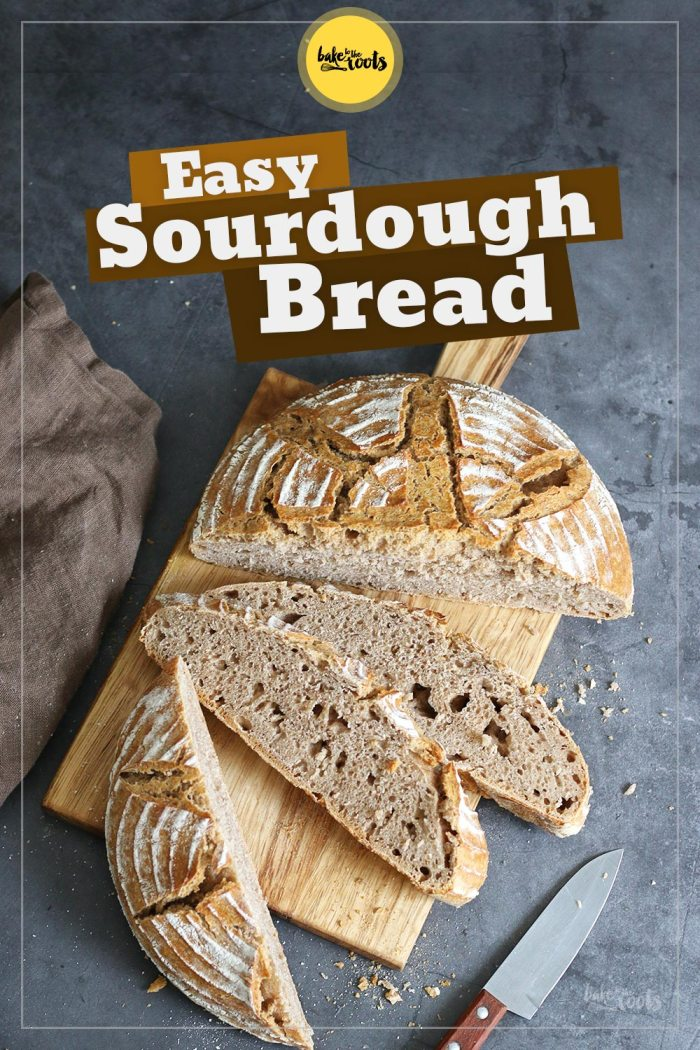 Easy Sourdough Bread | Bake to the roots