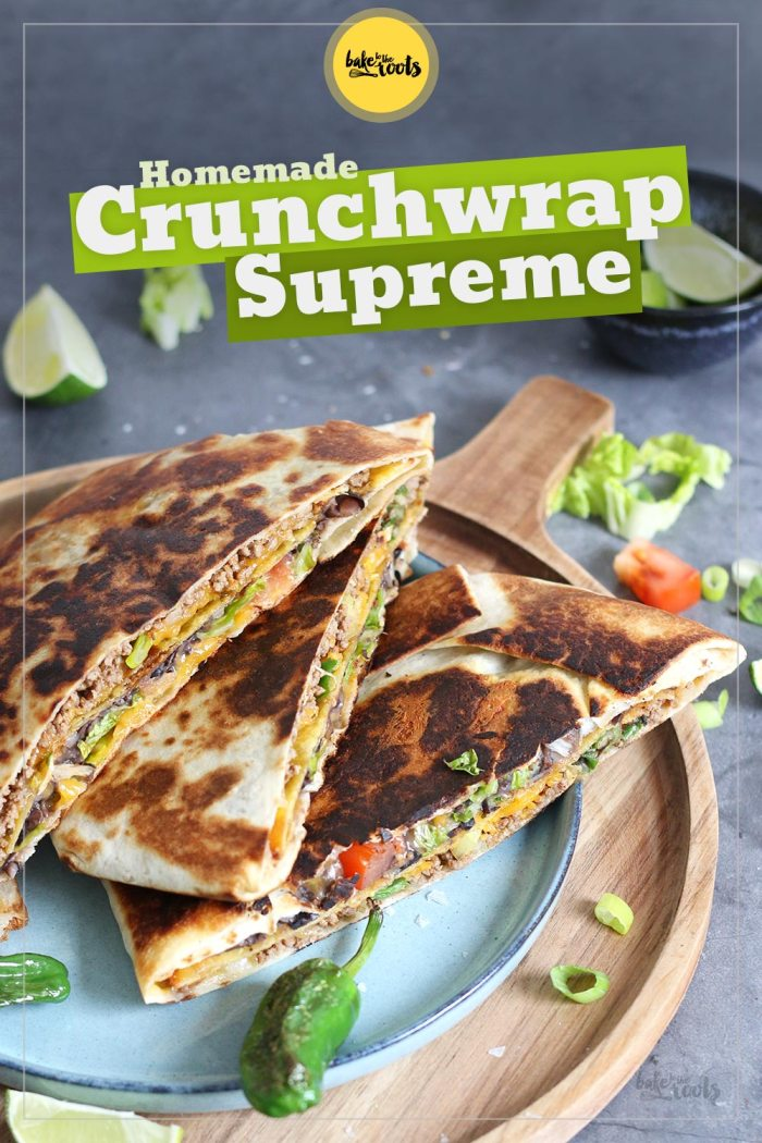 Crunchwraps Supreme | Bake to the roots