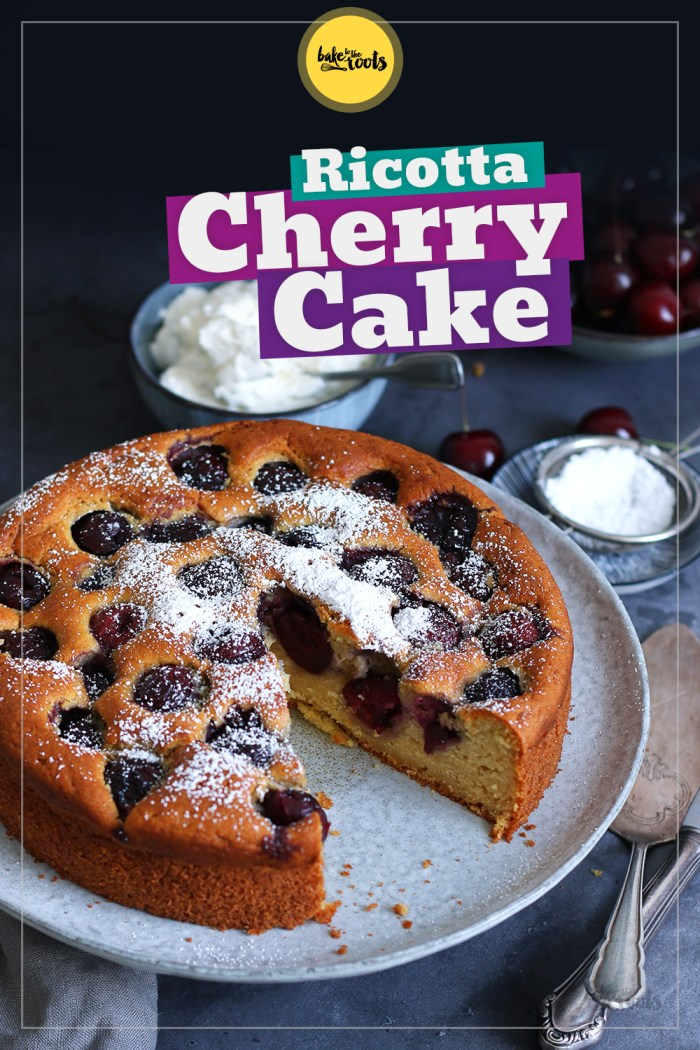 Ricotta Cherry Cake | Bake to the roots