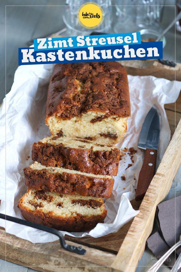 Zimt Streusel Kastenkuchen | Bake to the roots