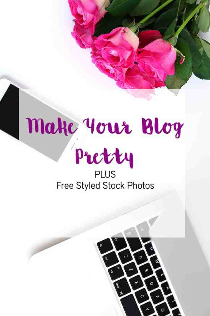 Make Your Blog Pretty. Learn how to find the right theme and look for your blog and why making it pretty is so incredibly important. Plus get free styled stock photography.