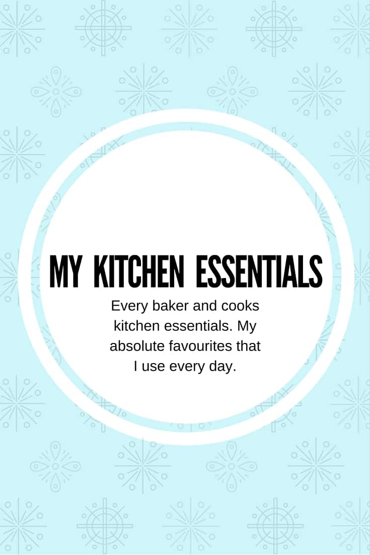 My Kitchen Essentials -Things I use everyday in my kitchen and why they work so well.