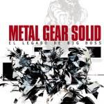 Metal Gear Solid. El Legado de Big Boss