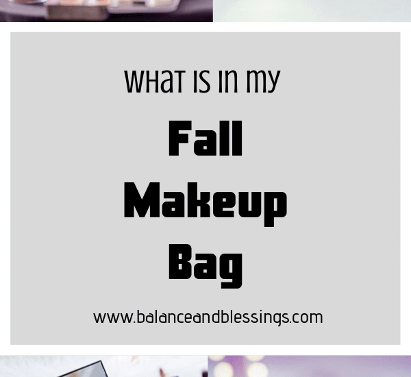 What is in my Fall Makeup Bag