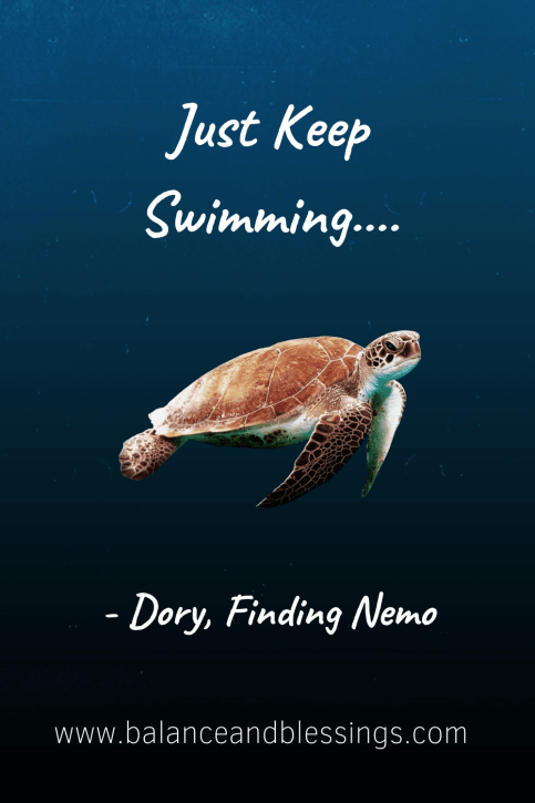 Just Keep Swimming....uplifting quotes