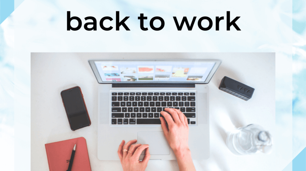 Self-care Advice for those going back to work
