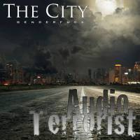 New Single, The City (Genderfuck) by Audio Terrorist