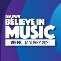 NAMM's Believe in Music Week • Online and Free • January 18-22, 2021