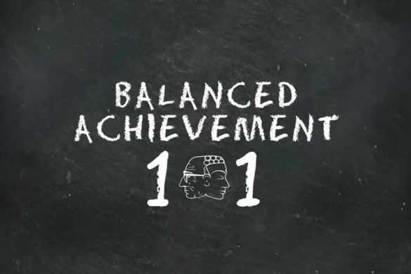 A chalkboard with Balanced Achievement 101 written on it.