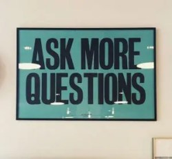 An image is shown of a poster that reads 'Ask More Questions'. This image represents the idea that asking questions can help us in relationships and when communicating with others.