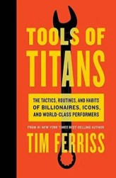 An image shows the cover of Tools Of Titans which made Balanced Achievement's list of the 10 best personal transformation books of 2017.