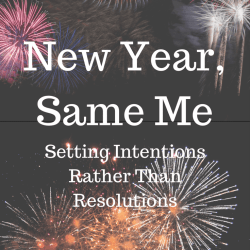 new year, 2018, resolutions, intentions, intention setting