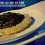 Rosemary Beets and Celery Root Puree