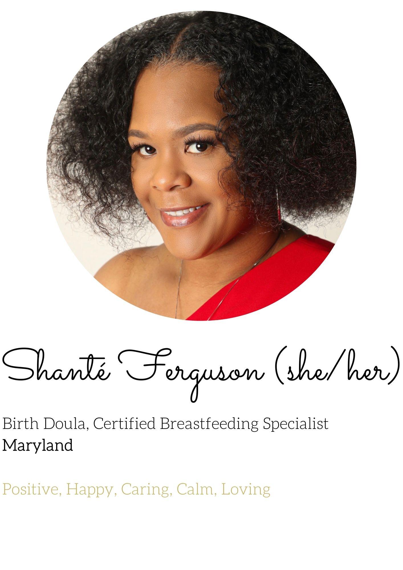 Shante Ferguson she/her birth doula breastfeeding specialist Maryland positive happy caring calm loving