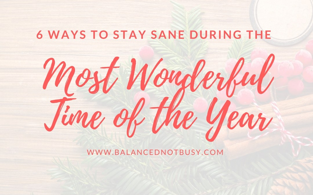 6 Ways to Stay Sane During the Most Wonderful Time of the Year
