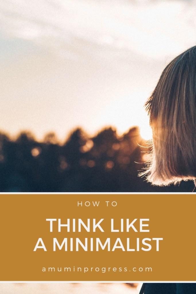how to think like a minimalist - pinterest