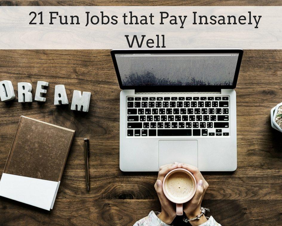 21 fun jobs that pay well