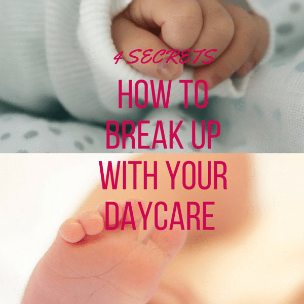 how to break up with your daycare provider