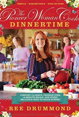 Pioneer Woman Cooks Dinnertime Cookbook