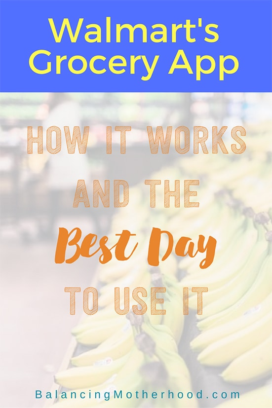 Walmart Grocery App - how the Walmart grocery app works and the best day to use it.