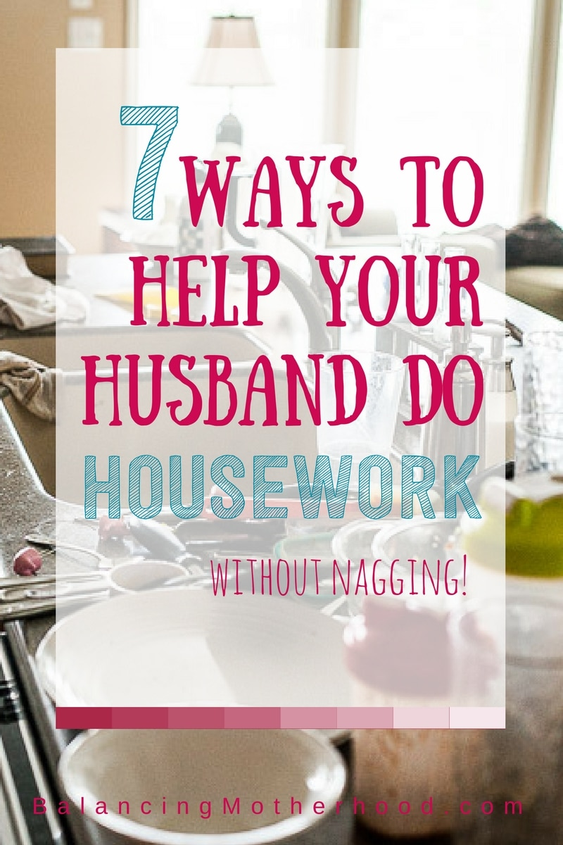 7 Ways to help you husband do more housework