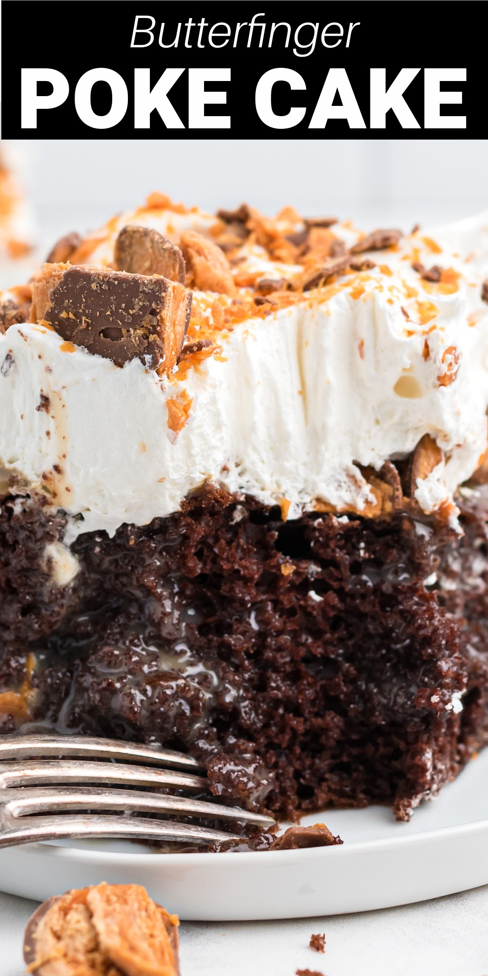 """Butterfinger Poke Cake is a chocolate cake with a rich, gooey caramel sauce and topped with whipped cream and """"crispety, crunchety"""" Butterfinger candy pieces. Everyone absolutely loves this cake and it's always a huge hit!"""