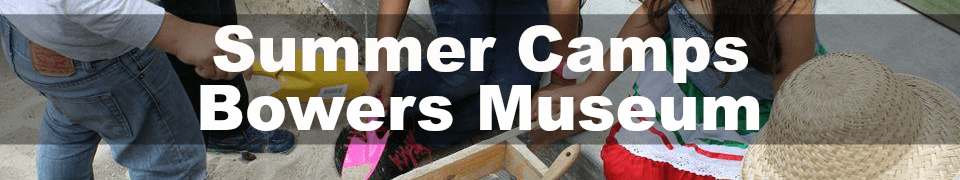Bowers Museum Summer Camps ArchaeologyCamp2
