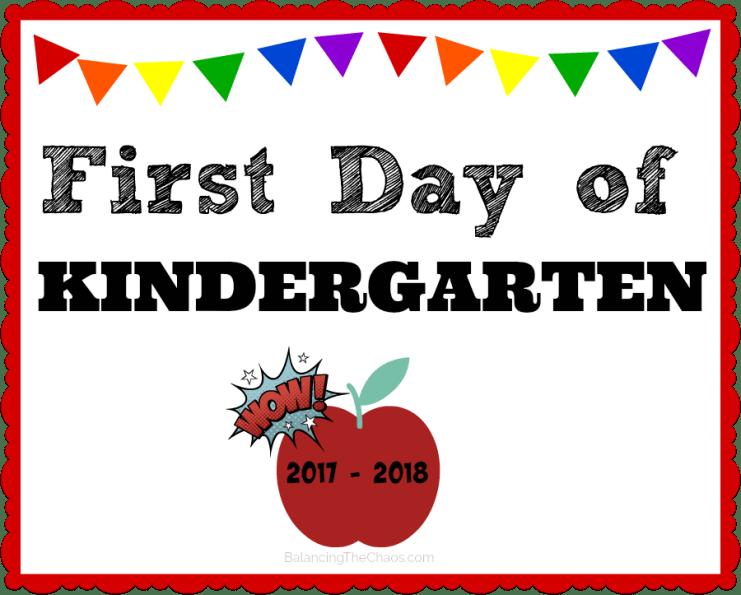 First Day of School Free Printable Kindergarten Sign 2017 2018