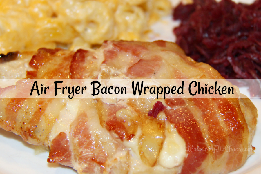 Recipe: Air Fryer Bacon Wrapped Chicken