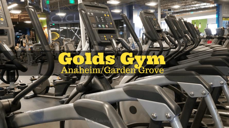 Golds Gym Anaheim Garden Grove.
