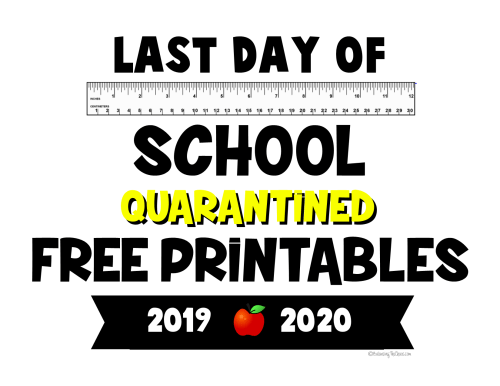 small resolution of FREE PRINTABLE: 2020 Last Day of School Quarantine Signs - Balancing The  Chaos