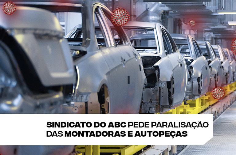 Sindicato do ABC pede paralisação das montadoras e autopeças