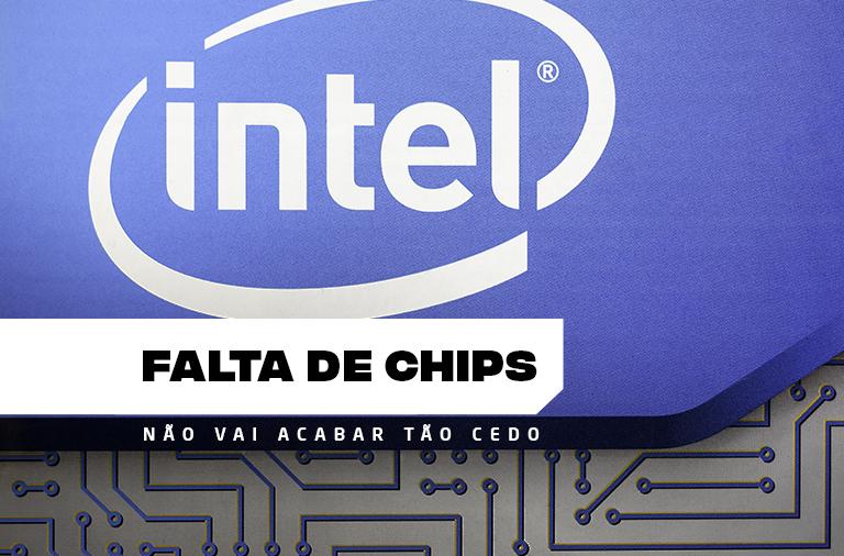 Falta de chips pode durar mais alguns anos, afirma presidente da Intel