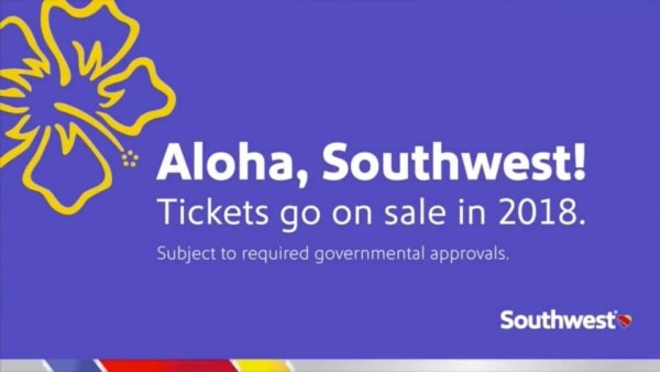 Southwest will fly to Hawaii in 2018. Southwest Aloha Hawaii
