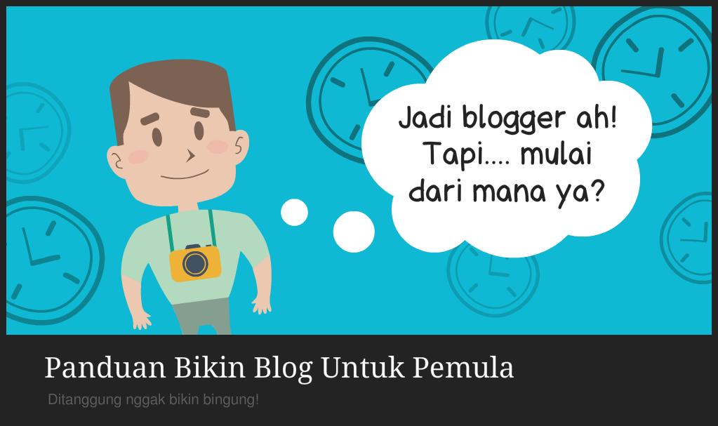 Panduan Bikin Blog Berbasis Wordpress Untuk Pemula