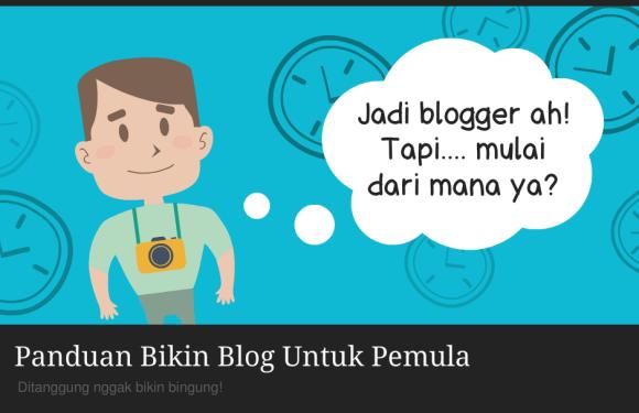 Blogging Series: Panduan Bikin Blog Untuk Pemula