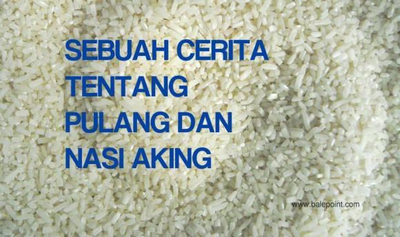 Cerita tentang nasi aking