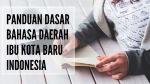 Panduan Dasar Bahasa daerah Ibu kota baru indonesia