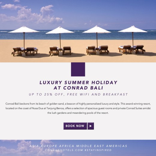 LUXURY SUMMER HOLIDAY AT CONRAD BALI