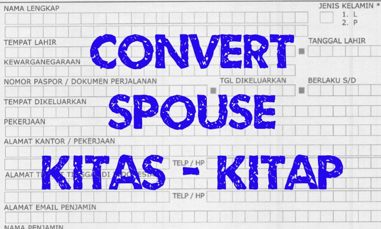 How to convert from Spouse Sponsored KITAS to KITAP