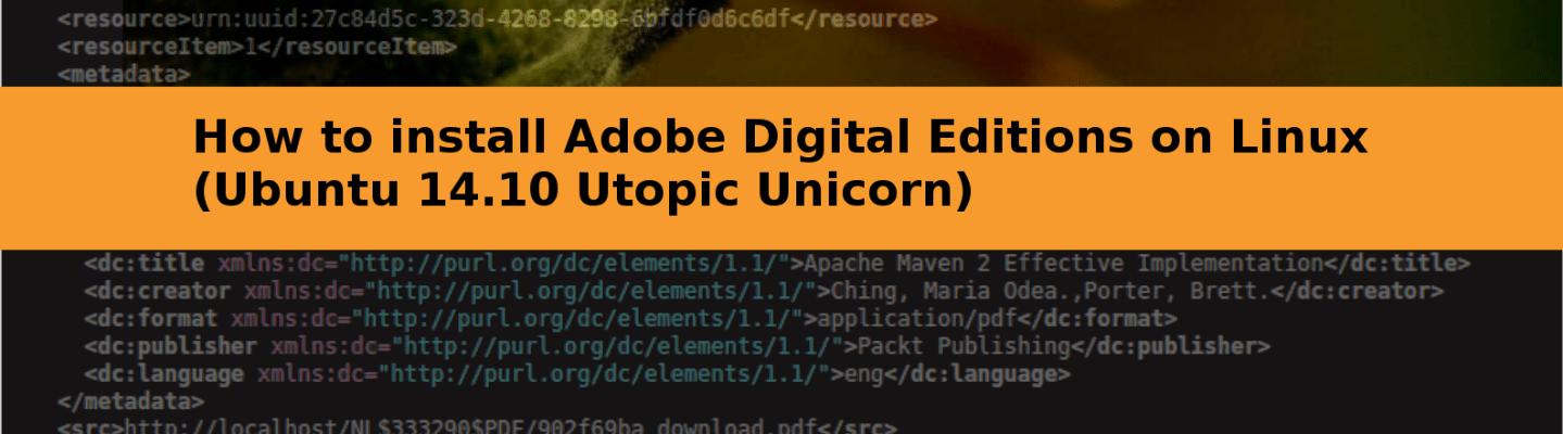 How to install Adobe Digital Editions on Linux (Ubuntu 14.10 Utopic Unicorn)