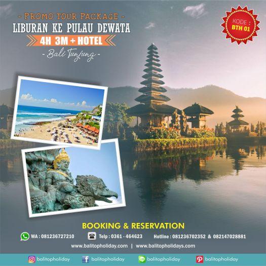 PAKET TOUR 4H 3M BTH 01 Bali Tunjung