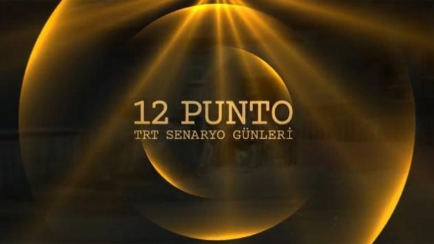 """""""12 Punto TRT Senaryo Günleri"""" 22 Haziran'da başlayacak"""