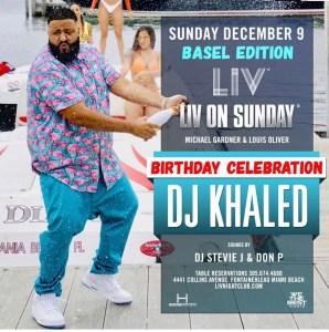MIA - DJ Khaled 12/9 @ LIV on Sunday  |  |  |