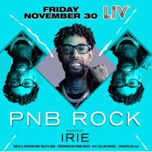 MIA - PNB Rock 11/30 @ LIV        